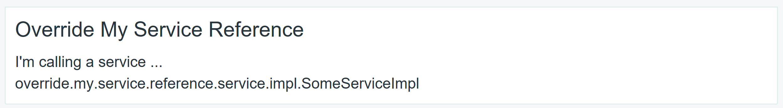 Figure 1: Prior to overriding the service reference in example portlet module override-my-service-reference, the portlets message indicates its calling the default service implementation override.my.service.reference.service.impl.SomeServiceImpl
