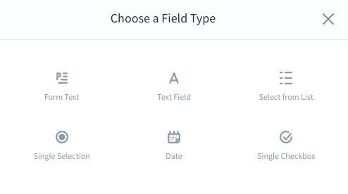 Figure 1: You can choose from six field types when creating forms.