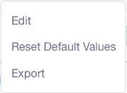 Figure 3: After saving changes to a configuration, the actions Reset Default Values and Export are available for it.