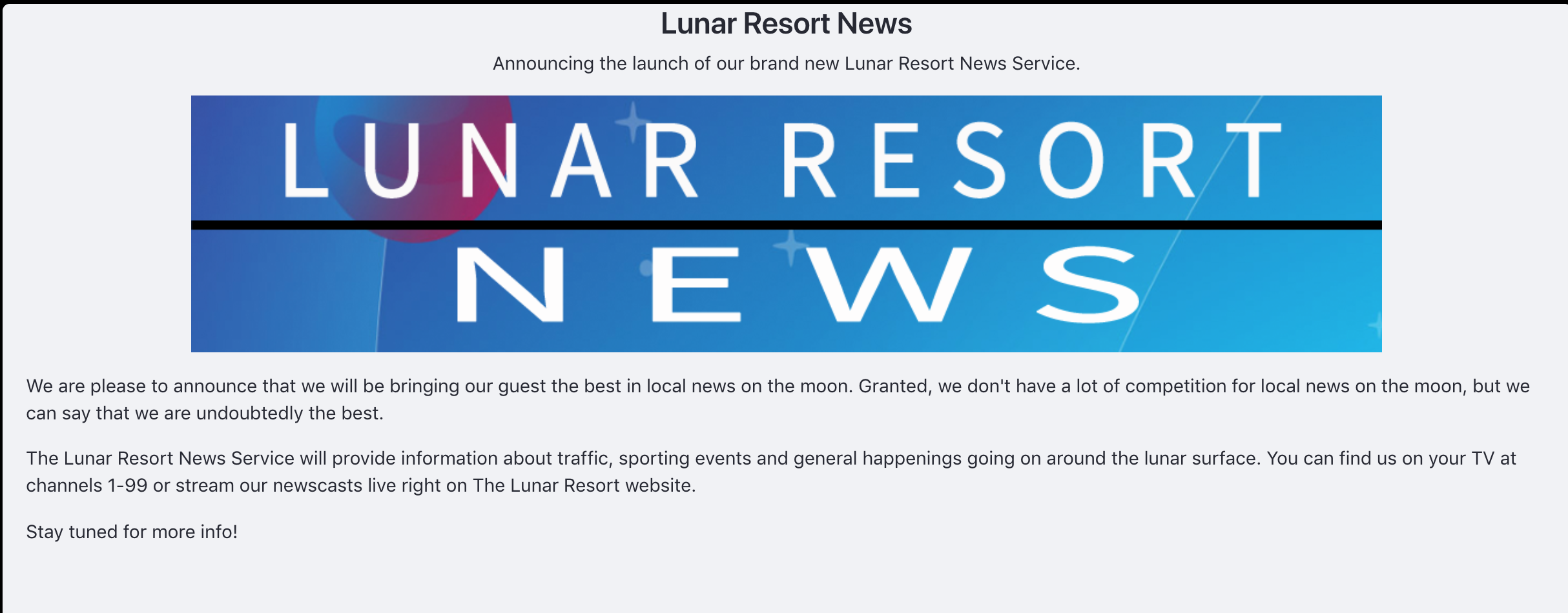 Figure 1: The Lunar Resort News Article is shaping up!