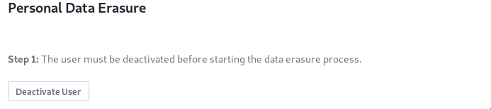 Figure 2: Deactivating the User kicks off the data erasure process.