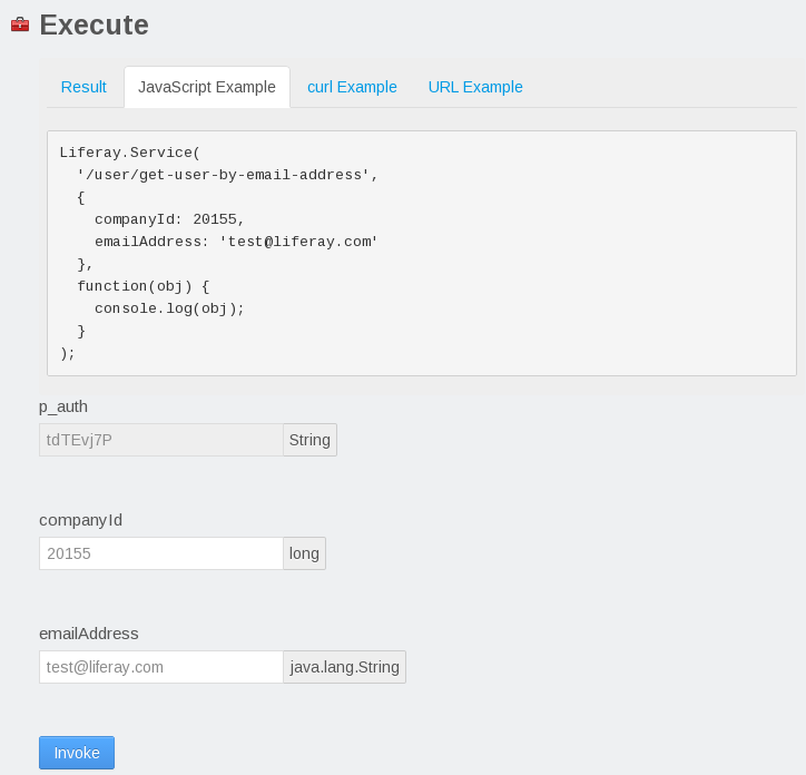 Figure 1: When you invoke a service from Liferays JSON web services page, you can view the result of your service invocation as well as example code for invoking the service via JavaScript, curl, or URL.