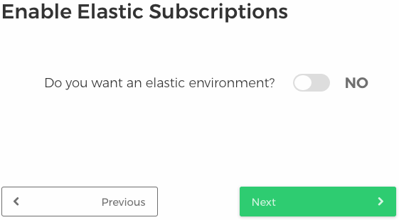 Figure 6: Select whether this is an elastic environment, then click Next.