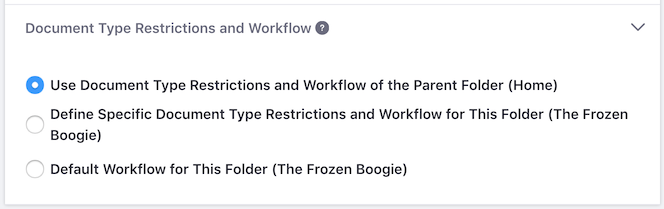 Figure 3: You can set the document type restrictions and workflow to use for a folders files.