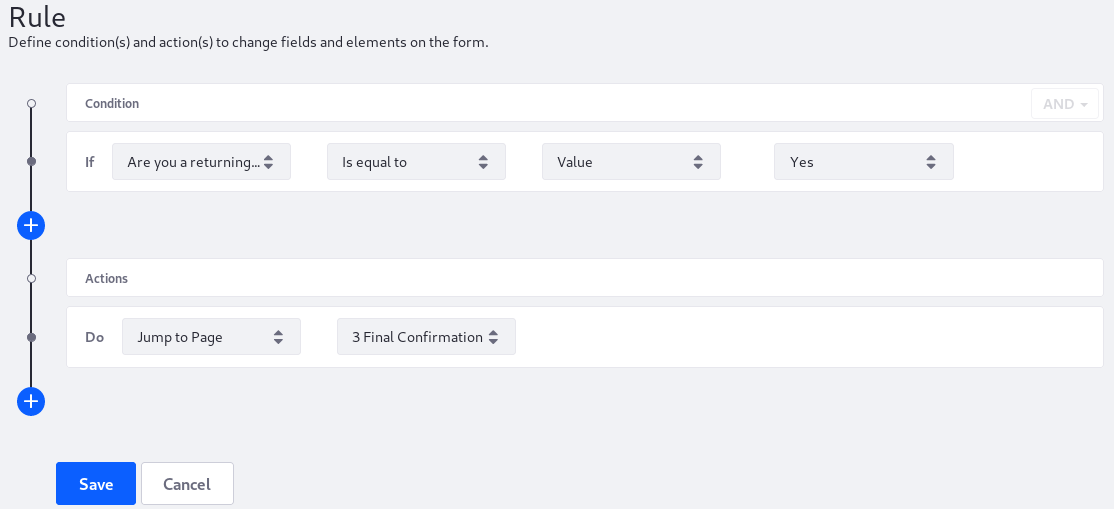 Figure 1: Build form rules quickly by defining your conditions and actions.