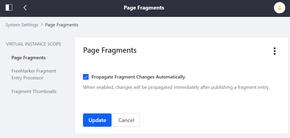 Figure 1: Once Fragment propagation is enabled, developers can automatically propagate Fragment changes to all pages using them.
